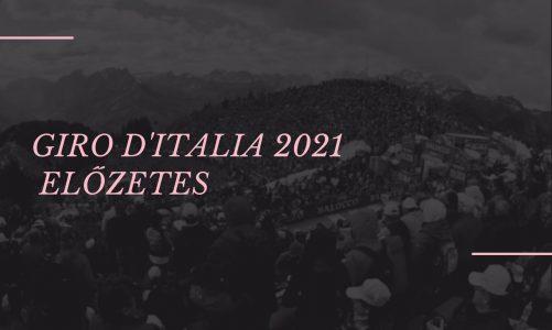 Giro d'Italia 2021 Előzetes: A legjobban várt emelkedők